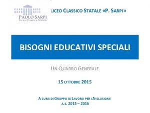 LICEO CLASSICO STATALE P SARPI BISOGNI EDUCATIVI SPECIALI
