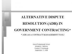 ALTERNATIVE DISPUTE RESOLUTION ADR IN GOVERNMENT CONTRACTING ADR