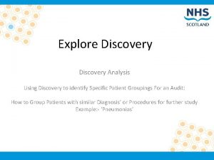 Explore Discovery Analysis Using Discovery to identify Specific