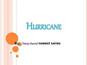 HURRICANE By Disney channel newest series DISNEY CHANNEL