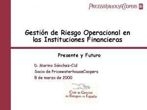 Gestin de Riesgo Operacional en las Instituciones Financieras