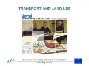 TRANSPORT AND LAND USE TRANSPORT TEACHING MATERIAL Transparencies