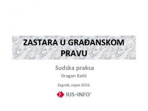 ZASTARA U GRAANSKOM PRAVU Sudska praksa Dragan Kati