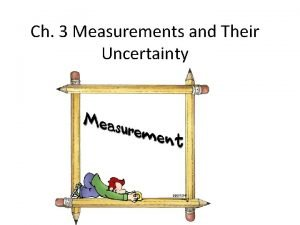 Ch 3 Measurements and Their Uncertainty Scientific Notation