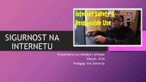 SIGURNOST NA INTERNETU Prezentacija za roditelje i uitelje