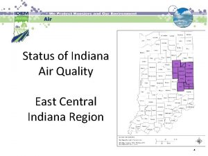 Status of Indiana Air Quality East Central Indiana