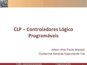 CLP Controladores Lgico Programveis Alison Akio Paulo Miazaki