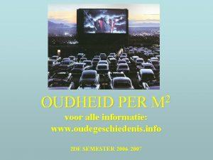 OUDHEID PER 2 M voor alle informatie www