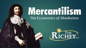 Mercantilism The Economics of Absolutism ECONOMICS The study