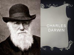 CHARLES DARWIN CHARLES ROBERT DARWIN v Charles Darwin