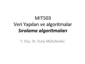 MIT 503 Veri Yaplar ve algoritmalar Sralama algoritmalar