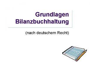 Grundlagen Bilanzbuchhaltung nach deutschem Recht Buchfhrungspflicht nach Handelsrecht