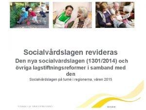 Socialvrdslagen revideras Den nya socialvrdslagen 13012014 och vriga