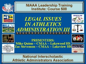 NIAAA Leadership Training Institute Course 508 LEGAL ISSUES