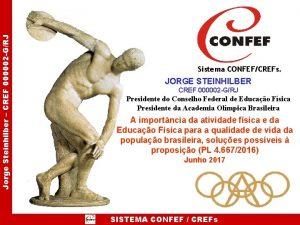Jorge Steinhilber CREF 000002 GRJ Sistema CONFEFCREFs JORGE