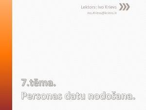 Lektors Ivo Krievs Ivo Krievskrievs lv 7 tma