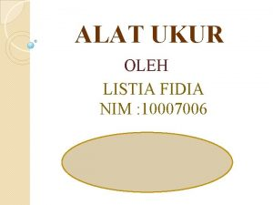 ALAT UKUR OLEH LISTIA FIDIA NIM 10007006 MENU