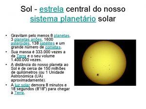 Sol estrela central do nosso sistema planetrio solar