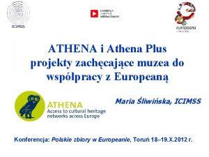 ATHENA i Athena Plus projekty zachcajce muzea do