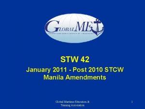 STW 42 January 2011 Post 2010 STCW Manila