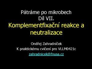 Ptrme po mikrobech Dl VII Komplementfixan reakce a