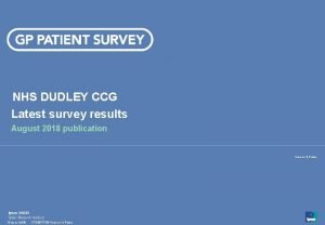 NHS DUDLEY CCG Latest survey results August 2018