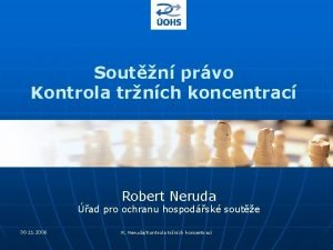 Soutn prvo Kontrola trnch koncentrac Robert Neruda ad