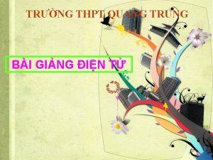 TRNG THPT QUANG TRUNG BI GING IN T