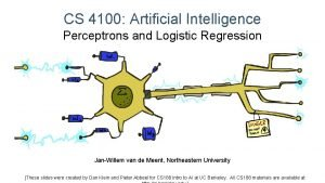CS 4100 Artificial Intelligence Perceptrons and Logistic Regression