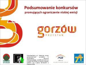 Podsumowanie konkursw promujcych ograniczenie niskiej emisji Przedsiwzicie pn