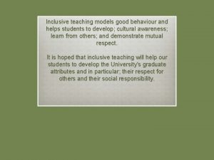 Inclusive teaching models good behaviour and helps students
