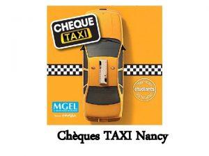 Chques TAXI Nancy Chques TAXI Nancy Pourquoi Une