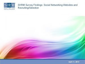 SHRM Survey Findings Social Networking Websites and RecruitingSelection
