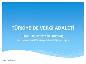 TRKYEDE VERG ADALET Do Dr Mustafa Durmu Gazi