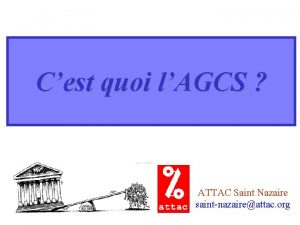 Cest quoi lAGCS ATTAC Saint Nazaire saintnazaireattac org