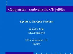 Gpgyrts szabvnyok CE jells Egytt az Eurpai Uniban