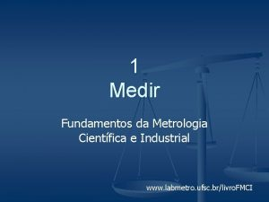 1 Medir Fundamentos da Metrologia Cientfica e Industrial