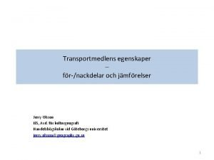 Transportmedlens egenskaper frnackdelar och jmfrelser Jerry Olsson IES
