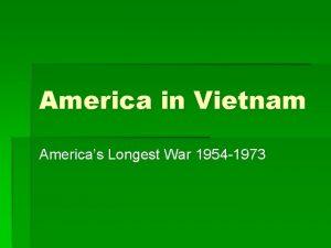 America in Vietnam Americas Longest War 1954 1973
