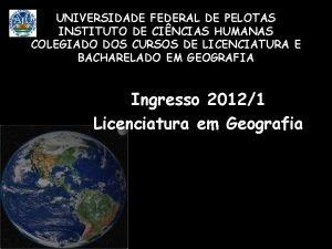 UNIVERSIDADE FEDERAL DE PELOTAS INSTITUTO DE CINCIAS HUMANAS