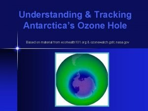 Understanding Tracking Antarcticas Ozone Hole Based on material