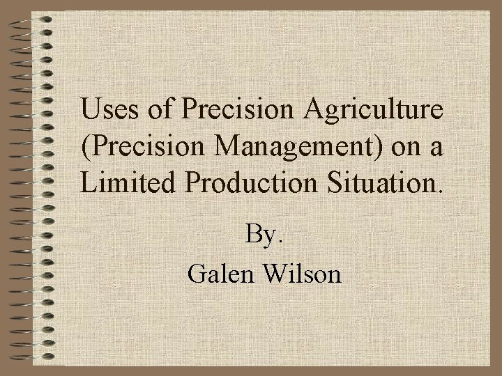 Uses of Precision Agriculture Precision Management on a