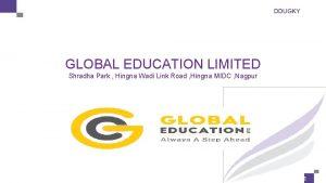 DDUGKY GLOBAL EDUCATION LIMITED Shradha Park Hingna Wadi