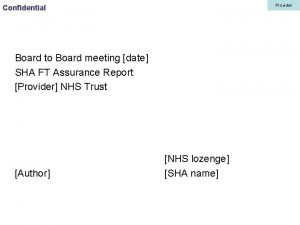 Provider Confidential Board to Board meeting date SHA