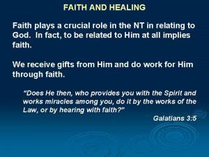 FAITH AND HEALING Faith plays a crucial role