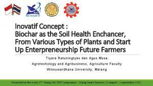 Inovatif Concept Biochar as the Soil Health Enchancer