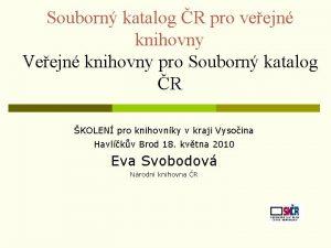 Souborn katalog R pro veejn knihovny Veejn knihovny