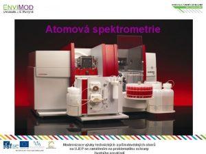 Atomov spektrometrie Modernizace vuky technickch a prodovdnch obor