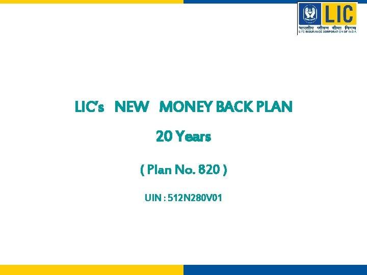 LICs NEW MONEY BACK PLAN 20 Years Plan
