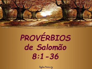 PROVRBIOS de Salomo 8 1 36 A EXCELNCIA